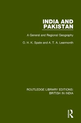 India and Pakistan: A General and Regional Geography by O.H.K. Spate