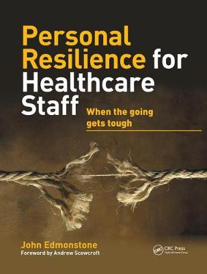 Personal Resilience for Healthcare Staff by John Edmonstone