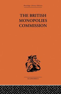 The British Monopolies Commission by Charles K. Rowley