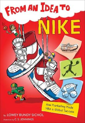 From an Idea to Nike: How Branding Made Nike a Household Name book