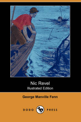 Nic Revel (Illustrated Edition) (Dodo Press) by George Manville Fenn