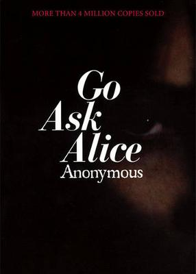 Go Ask Alice: A Real Diary by Anonymous