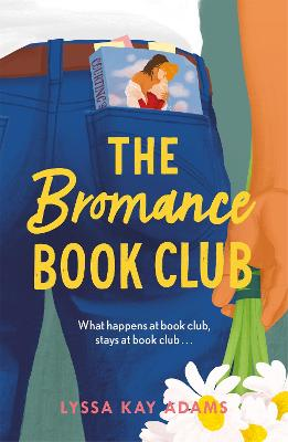 The Bromance Book Club: The utterly charming new rom-com that readers are raving about! by Lyssa Kay Adams