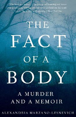 The Fact of a Body by Alex Marzano-Lesnevich