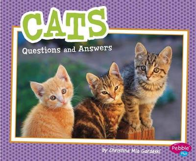 Cats: Questions and Answers by Christina MIA Gardeski