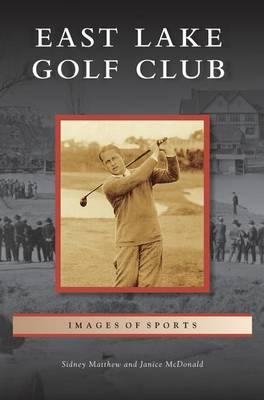 East Lake Golf Club by Sidney Matthew