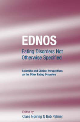 EDNOS: Eating Disorders Not Otherwise Specified by Claes Norring