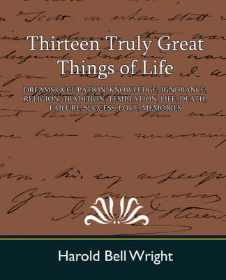 Thirteen Truly Great Things of Life by Harold Bell Wright