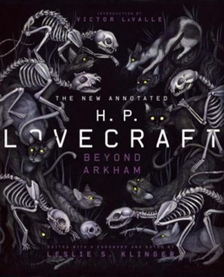 The New Annotated H.P. Lovecraft: Beyond Arkham by H. P. Lovecraft