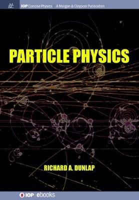 Particle Physics by Richard A. Dunlap