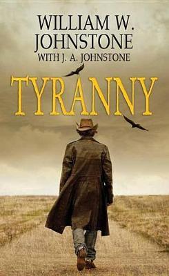 Tyranny by William W. Johnstone