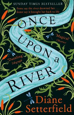 Once Upon a River: The Sunday Times bestseller by Diane Setterfield