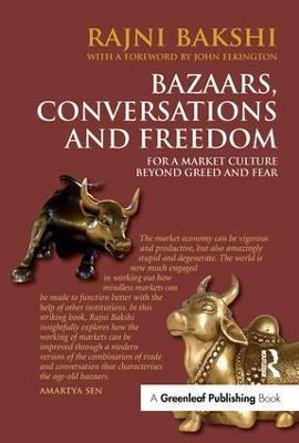 Bazaars, Conversations and Freedom by Rajni Bakshi