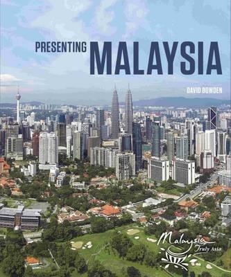 Presenting Malaysia by David Bowden