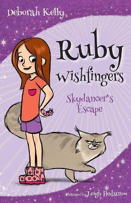 Ruby Wishfingers: Skydancer's Escape by Deborah Kelly