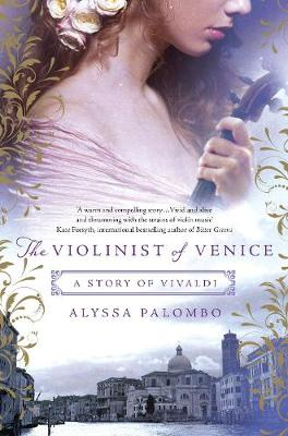 The Violinist of Venice by Alyssa Palombo