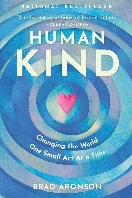Humankind: How to Change the World One Small Act at a Time book
