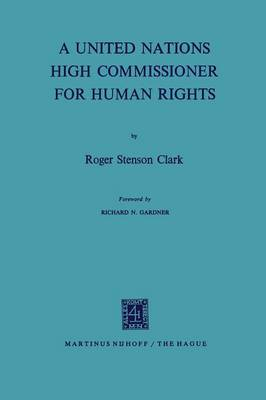 A United Nations High Commissioner for Human Rights by Roger Stenson Clark