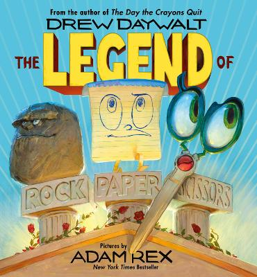 Legend of Rock, Paper, Scissors by Drew Daywalt
