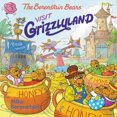 The Berenstain Bears Visit Grizzlyland by Mike Berenstain