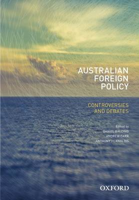 Australian Foreign Policy: Controversies and Debates by Daniel Baldino