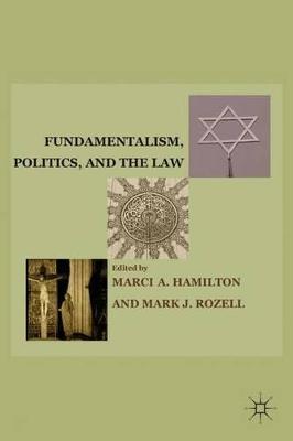 Fundamentalism, Politics, and the Law by Marci A. Hamilton