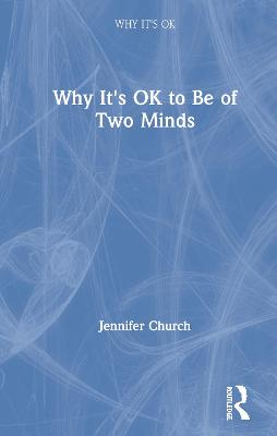 Why It's OK to Be of Two Minds book