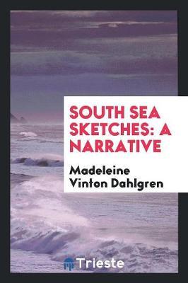 South Sea Sketches by Madeleine Vinton Dahlgren