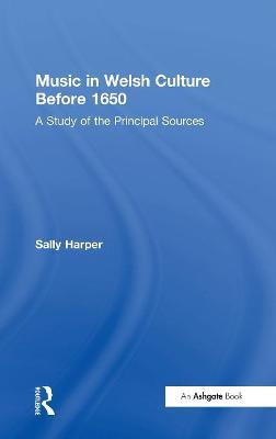 Music in Welsh Culture Before 1650 by Sally Harper