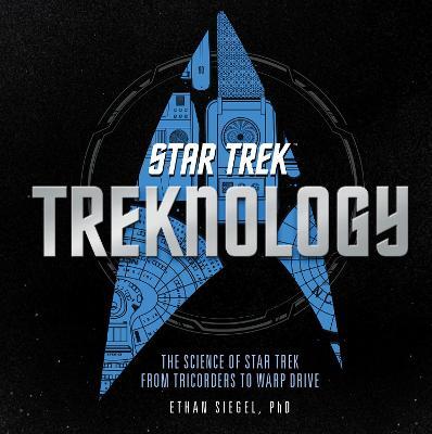 Treknology by Ethan Siegel