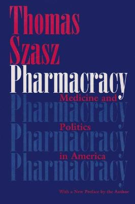 Pharmacracy by Thomas Szasz