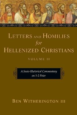 Letters and Homilies for Hellenized Christians by Ben Witherington