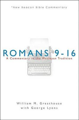 Romans 9-16 by William M Greathouse