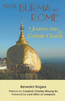 From Burma to Rome by Benedict Rogers