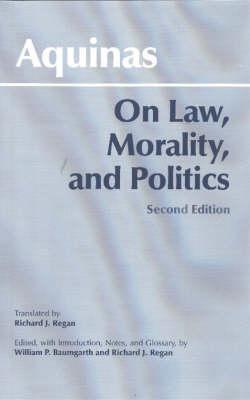 On Law, Morality, and Politics by Saint Thomas Aquinas