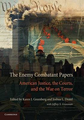 The Enemy Combatant Papers by Karen J. Greenberg