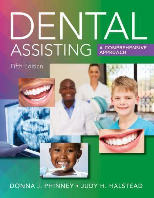 Dental Assisting: A Comprehensive Approach by Donna Phinney