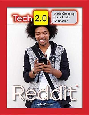Tech 2.0 World-Changing Social Media Companies: Reddit by John Perritano