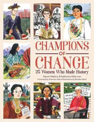 Champions of Change: 25 Women Who Made History by Naomi Watkins PhD