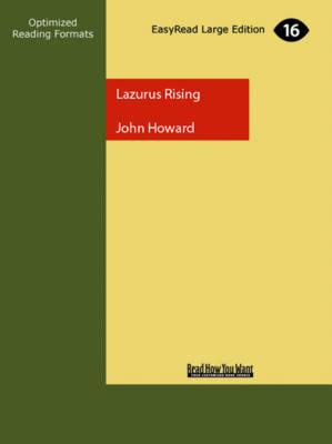 Lazarus Rising (3 Volume Set) by John Howard