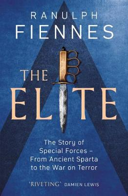 The Elite: The Story of Special Forces - From Ancient Sparta to the War on Terror book