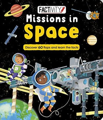 Factivity Missions in Space: Discover 60 Flaps and Learn the Facts by Parragon Books Ltd