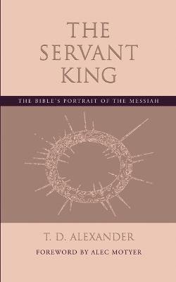 The Servant King by T.D. Alexander