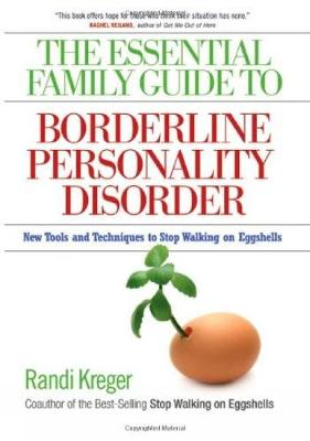 Essential Family Guide To Borderline Personality Disorder, T by Randi Kreger