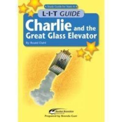 Charlie and the Great Glass Elevator (L-I-T Guide) by Roald Dahl
