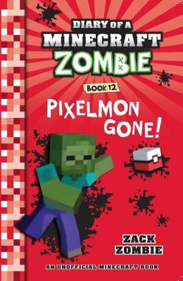 Diary of a Minecraft Zombie #12: Pixelmon Gone! by Zack Zombie