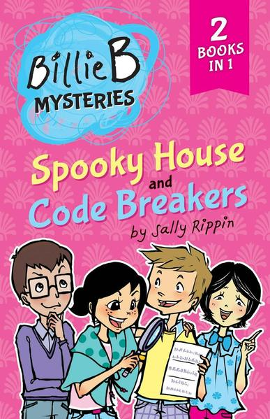 Spooky House + Code Breakers: TWO Billie B Mysteries! by Sally Rippin