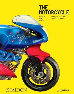 The Motorcycle: Design, Art, Desire book