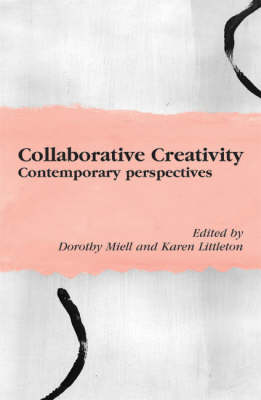 Collaborative Creativity by Dorothy Miell