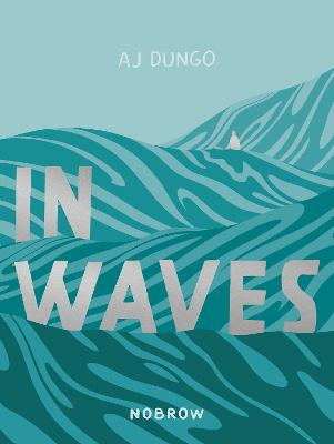 In Waves by Aj Dungo